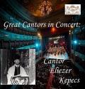 Great Cantors in Concert: Cantor Eliezer Kepecs